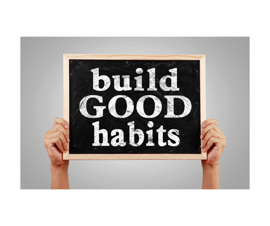 Create habits that stick