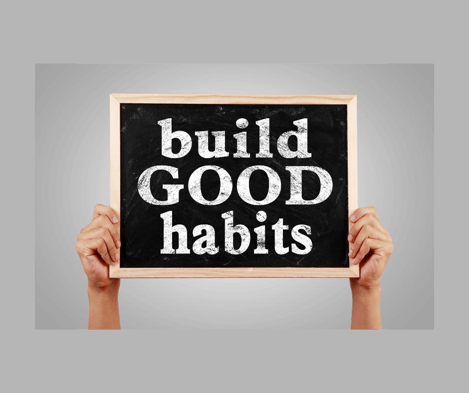 Create habits that stick